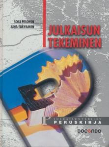 Julkaisun tekeminen,Pesonen Soili, Tarvainen Juha