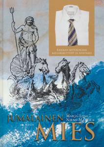 Jumalainen mies - Kreikan mytologian miesarkkityypit ja nykymies,Niemi-Mattila-Marja-Liisa