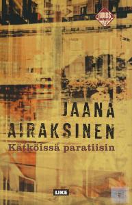 Kätköissä paratiisin,Airaksinen Jaana
