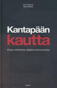 Kantapään kautta - Kirja rohkeista epäonnistumisista,Piippo Tuuti, Peltola Miika