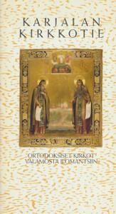 Karjalan kirkkotie - Ortodoksiset kirkot Valamosta Ilomantsiin,
