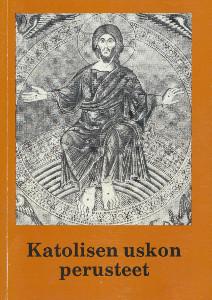 Katolisen uskon perusteet,Aaltonen Matti