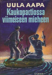 Kaukopartiossa viimeiseen mieheen - Uhkarohkea partiomatka Muurmannin rautatiesiltoja tuhoamaan yhdessä saksalaisten kanssa vuonna 1942,Aapa Uula