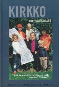 Kirkko muutosten keskellä, Suomen evankelis-luterilainen kirkko vuosina 2000-2003,