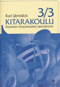 Kitarakoulu 3/3 - Klassisen kitaransoiton peruskurssi,Jämbäck Kari