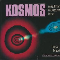 Kosmos - Maailmamme muuttuva kuva,Teerikorpi Pekka, Valtonen Mauri