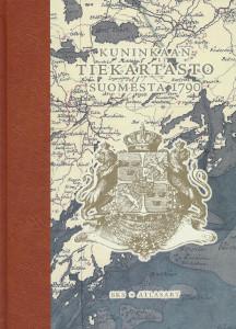 Kuninkaan tiekartasto Suomesta 1790,Harju Erkki-Sakari, Lappalainen Jussi T.