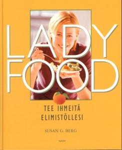 Lady Food - Tee ihmeitä elimistöllesi,Berg Susan