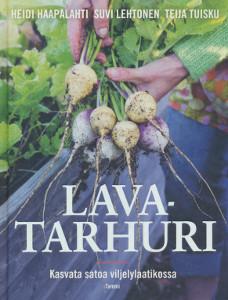 Lavatarhuri - Kasvata satoa viljelylaatikossa,Haapalahti Heidi, Lehtonen Suvi, Tuisku Teija
