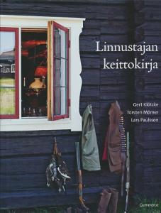 Linnustajan keittokirja,Klötzke Gert, Mörner Torsten, Paulsson Lars