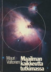 Maailmankaikkeutta tutkimassa,Valtonen Mauri