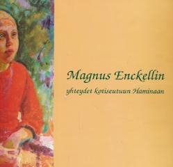 Magnus Enckellin yhdeydet kotiseutuun Haminaan,