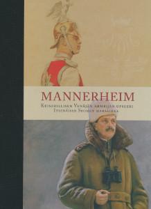 Mannerheim - Keisarillisen Venäjän armeijan upseeri, itsenäisen Suomen marsalkka,