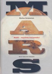 Mars - myytistä maisemaksi,Hotakainen Markus