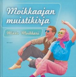 Moikkaajan muistikirja,Moikkari Mikko