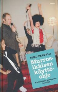 Murrosikäisen käyttöohje, kertomuksia perhearjen keskeltä,Parvela Timo