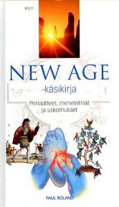 New age -käsikirja Periaatteet, menetelmät ja uskomukset,Roland Paul