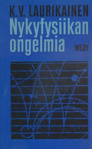Nykyfysiikan ongelmia,Laurikainen K.V.