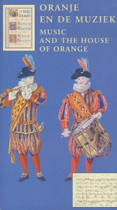 Oranje en de muziek, Music and the house of orange,