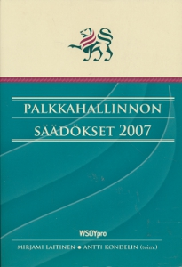 Palkkahallinnon säädökset 2007,Laitinen Mirjami Kondelin Antti (toim.)