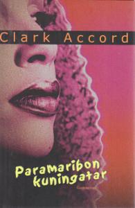 Paramaribon kuningatar,Accord Clark