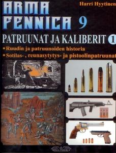 Patruunat ja kaliberit 1  Arma Fennica 9,Hyytinen Harri