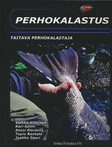 Perhokalastus - Taitava perhokalastaja,Hiltunen, Salmi, Eloranta, Rantala, Saari