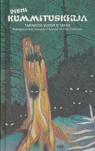 Pieni kummituskirja - Tarinoita vuosien takaa,Lampela Kati, Puttonen Aino