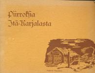 Piirroksia Itä-Karjalasta,