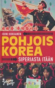 Pohjois-Korea - Siperiasta Itään,Hokkanen Jouni