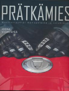 Prätkämies - Moottoripyörät menopeleinä ja intohimona,Vuorenpää Joona