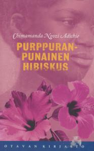 Purppuranpunainen hibiskus,Adichie Chimamanda Ngozi