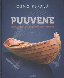 Puuvene - Veistäminen, kunnostaminen, perinne,Perälä Osmo