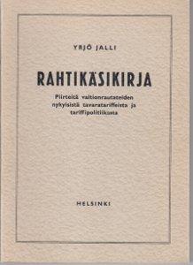 Rahtikäsikirja Piirteitä valtionrautateiden nykyisistä tavaratariffeista ja tariffipolitiikasta,Jalli Yrjö