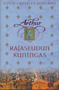 Arthur, Rajaseudun kuningas,Crossley Holland Kevin