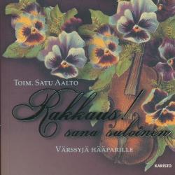 Rakkaus! sana suloinen,Aalto Satu (toim.)