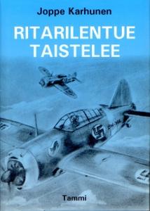 Ritarilentue taistelee - lentueenpäällikön muistelmia 1941-1943 ,Karhunen Joppe