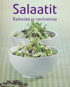 Salaatit - Raikasta ja ravitsevaa,
