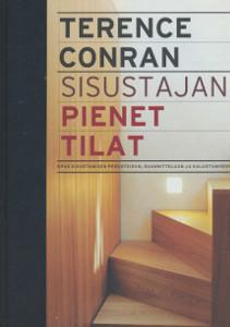 Sisustajan pienet tilat - Opas sisustamisen perusteisiin, suunnitteluun ja kalustamiseen,Conran Terence