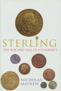 Sterling - The Rise and fall of a currency,Mayhew Nicholas