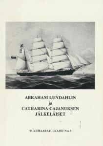 Abraham Lundahlin ja Catharina Cajanuksen jälkeläiset - Sukuhaarajulkaisu N:o 3,Lähteenkorva Eeva