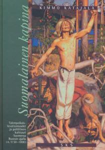 Suomalainen kapina - Talonpoikaislevottomuudet ja poliittisen kulttuurin muutos Ruotsin ajalla (n. 1150-1800),Katajala Kimmo