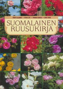 Suomalainen ruusukirja,Alanko Pentti, Joy Peter, Kahila Pirkko, Tegel Satu