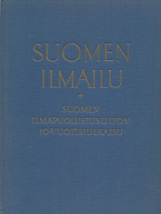 Suomen ilmailu - Suomen ilmapuolustusliiton 10-vuotisjulkaisu,Helle Emil J.