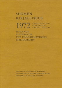 Suomen kirjallisuus 1972, vuosiluettelo - Finlands litteratur 1972, årskatalog - The Finnish national bibliography, annual volume,