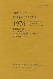 Suomen kirjallisuus 1976, vuosiluettelo - Finlands litteratur 1976, årskatalog - The Finnish national bibliography 1976, annual volume,