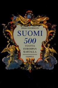 Suomi 500 vuotta Euroopan kartalla,Fredrikson Erkki