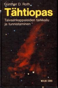 Tähtiopas Taivaankappaleiden tarkkailu ja tunnistaminen,Günther D. Roth