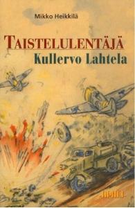 Taistelulentäjä Kullervo Lahtela,Heikkilä Mikko