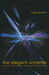 The Elegant Universe, superstrings, hidden dimensions, and the quest for the ultimate theory,Greene Brian